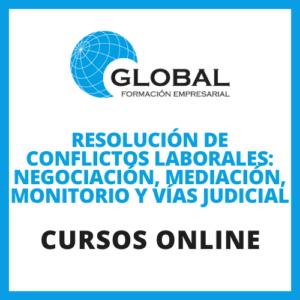 Resolución de conflictos laborales: Negociación, mediación, monitorio y vías judicial