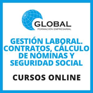 Gestión laboral. Contratos, cálculo de nóminas y seguridad social
